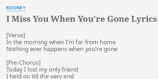 I Miss You When Youre Gone Lyrics By Rooney In The Morning When