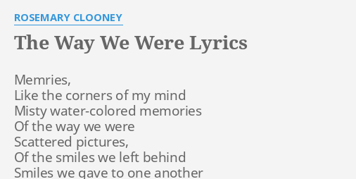 The Way We Were Lyrics By Rosemary Clooney Memries Like The Corners