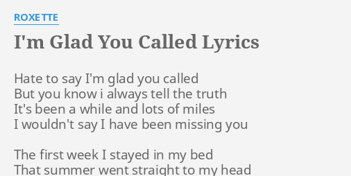 Im Glad You Called Lyrics By Roxette Hate To Say Im