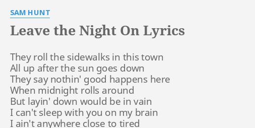 Sam hunt leave the night on lyrics