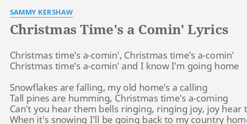 christmas times a comin lyrics by sammy kershaw christmas times a comin christmas