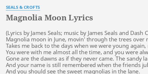 Magnolia Moon Lyrics By Seals Crofts Magnolia Moon In June