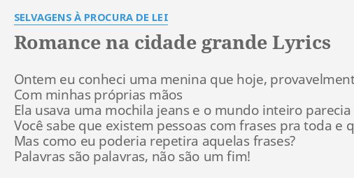 Romance Na Cidade Grande Lyrics By Selvagens à Procura De Lei