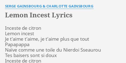 Lemon Incest Lyrics By Serge Gainsbourg Charlotte