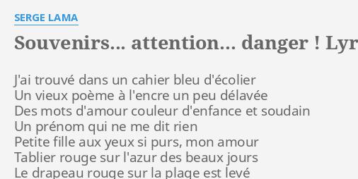 Souvenirs Attention Danger Lyrics By Serge Lama J