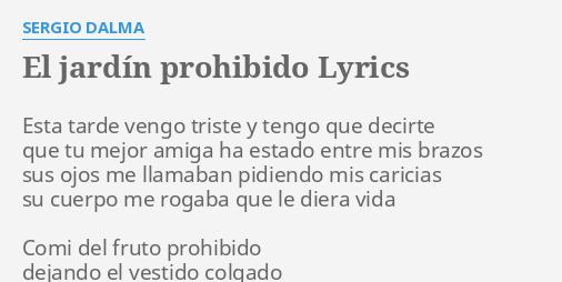 El Jardín Prohibido Lyrics By Sergio Dalma Esta Tarde Vengo Triste