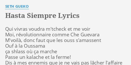 Hasta Siempre Lyrics By Seth Gueko Qui Vivras Voudra M Tcheck