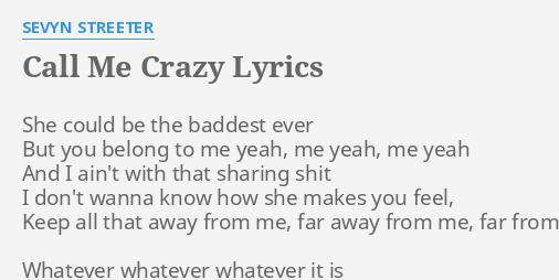 she calls me crazy
