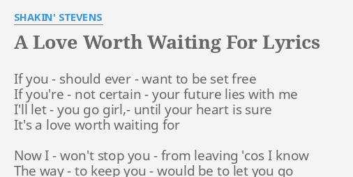 A Love Worth Waiting For Lyrics By Shakin Stevens If You Should