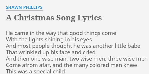 a christmas song lyrics by shawn phillips he came in the