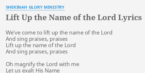 Lift Up The Name Of The Lord Lyrics By Shekinah Glory Ministry We