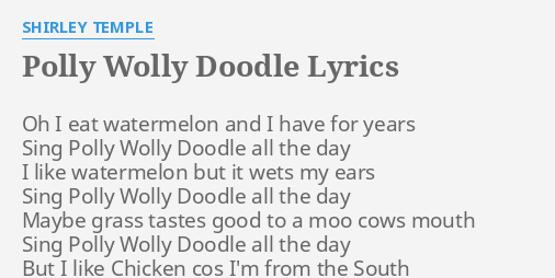 Singing Polly Wolly Doodle All The Day