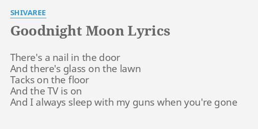 """""""GOODNIGHT MOON"""" LYRICS by SHIVAREE: There's a nail in..."""