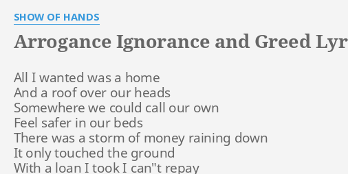 Arrogance Ignorance And Greed Lyrics By Show Of Hands All I Wanted