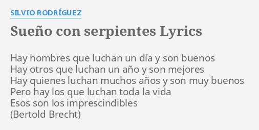Sueño Con Serpientes Lyrics By Silvio Rodríguez Hay Hombres Que Luchan