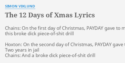 """THE 12 DAYS OF XMAS"" LYRICS by SIMON VIKLUND: Chains: On the first."