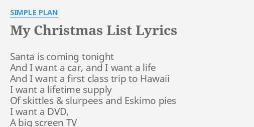 my christmas list lyrics by simple plan santa is coming tonight - My Christmas List