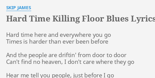 Quothard time killing floor bluesquot lyrics by skip james hard for Get off the floor lyrics