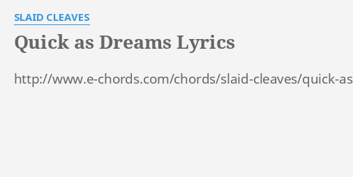 Quick As Dreams Lyrics By Slaid Cleaves Httpe Chords