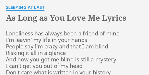 As Long As You Love Me Lyrics By Sleeping At Last Loneliness Has