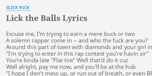 Lick the balls lyrics slick rick