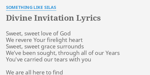 Divine invitation lyrics by something like silas sweet sweet love divine invitation lyrics by something like silas sweet sweet love of stopboris Image collections