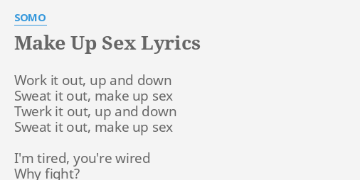 Make up sex lyrics picture 808