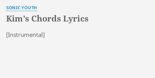 Kims Chords Lyrics By Sonic Youth