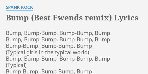Bump lyric rock spank