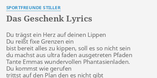 Das Geschenk Lyrics By Sportfreunde Stiller Du Trägst Ein