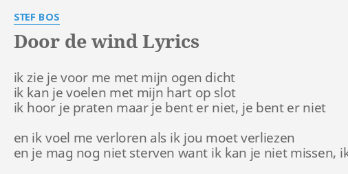 Door De Wind Lyrics By Stef Bos Ik Zie Je Voor