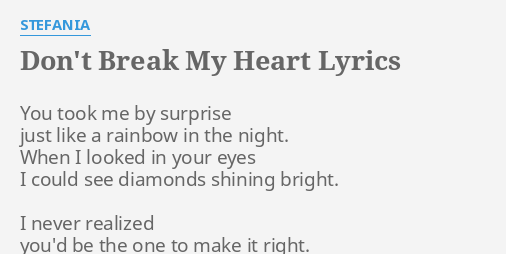 Dont Break My Heart Lyrics By Stefania You Took Me By