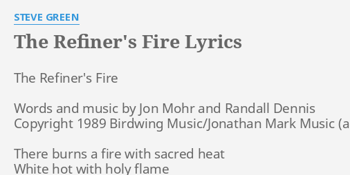 The Refiners Fire Lyrics By Steve Green The Refiners Fire Words