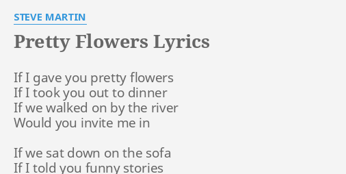 Pretty flowers lyrics by steve martin if i gave you pretty flowers lyrics by steve martin if i gave you mightylinksfo