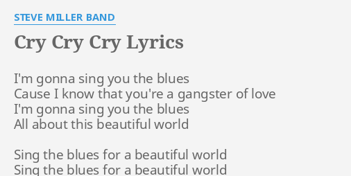 Cry Cry Cry Lyrics By Steve Miller Band I M Gonna Sing You