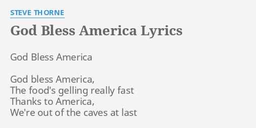 God Bless America Lyrics By Steve Thorne God Bless America God