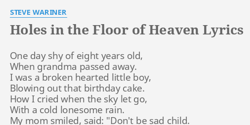 "HOLES IN THE FLOOR OF HEAVEN"" LYRICS by"