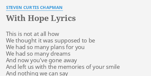 With hope lyrics by steven curtis chapman this is not at with hope lyrics by steven curtis chapman this is not at stopboris Images