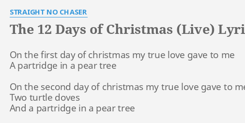 the 12 days of christmas live lyrics by straight no chaser on the first day - 12 Days Of Christmas By Straight No Chaser
