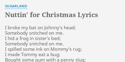 Nuttin For Christmas.Nuttin For Christmas Lyrics By Sugarland I Broke My Bat
