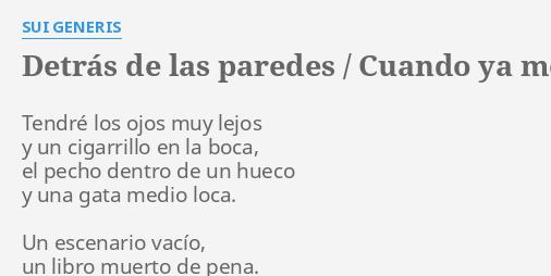 Detras De Las Paredes Cuando Ya Me Empiece A Quedar Solo Lyrics