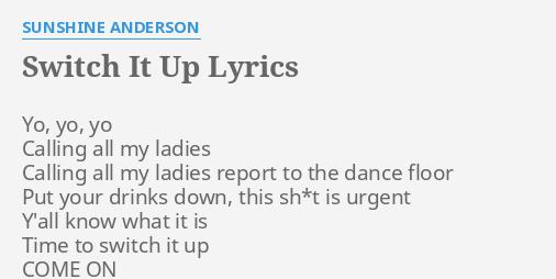 Switch It Up Lyrics By Sunshine Anderson Yo Yo Yoing