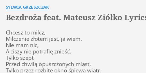 Bezdroza Feat Mateusz Ziolko Lyrics By Sylwia Grzeszczak Chcesz To Milcz Milczenie