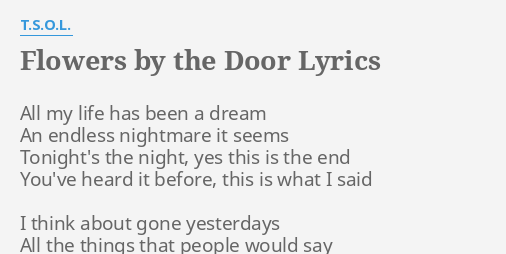FLOWERS BY THE DOOR  LYRICS by T.S.O.L. All my life has.  sc 1 st  FlashLyrics & FLOWERS BY THE DOOR