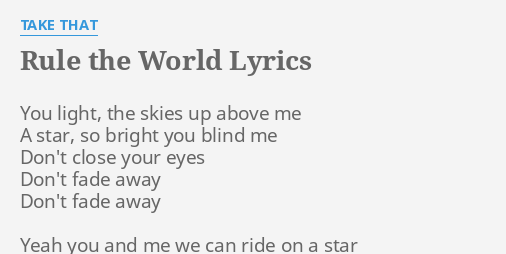 RULE THE WORLD LYRICS By TAKE THAT You Light The Skies