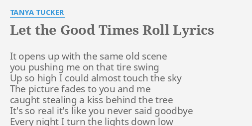 Let The Good Times Roll Lyrics By Tanya Tucker It Opens Up