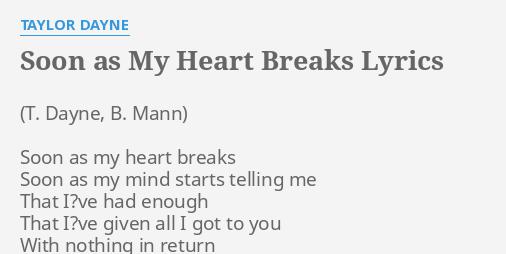 Soon As My Heart Breaks Lyrics By Taylor Dayne Soon As My Heart