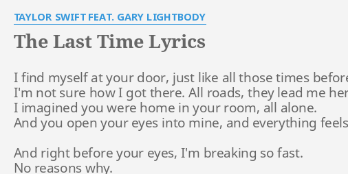 The Last Time Lyrics By Taylor Swift Feat Gary Lightbody I Find Myself At
