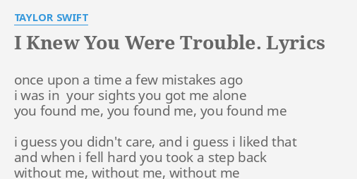 I Knew You Were Trouble Lyrics By Taylor Swift Once Upon A Time