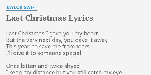 """LAST CHRISTMAS"" LYRICS by TAYLOR SWIFT: Last Christmas I gave."